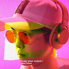 H.ear Your Colors - Mad Clown