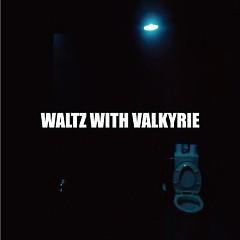 Waltz With Valkyrie