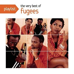 Fugees – Playlist The Very Best Of  - Fugees