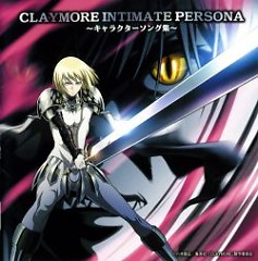 Claymore Intimate Persona ~Character Song Collection~