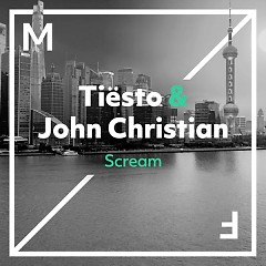 Scream (Single) - Tiesto, John Christian