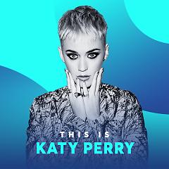 Những Bài Hát Hay Nhất Của Katy Perry - Katy Perry