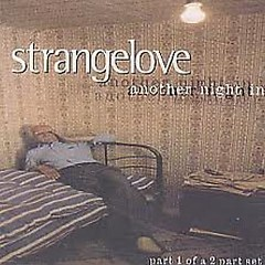 Another Night In (Part 1) - Strangelove