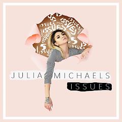Issues (Single) - Julia Michaels