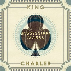 Mississippi Isabel - King Charles