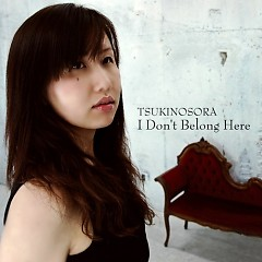 I Don't Belong Here - Tsukinosora