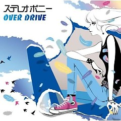 Over Drive - Stereopony