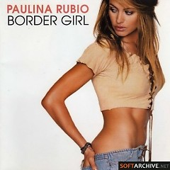 Border Girl (CD2) - Paulina Rubio