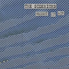 Weight Of Air - The Sidekicks