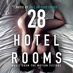 28 Hotel Rooms OST - Fall On Your Sword