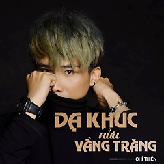 Bài hát Dạ Khúc Nửa Vầng Trăng (Single) - Chí Thiện