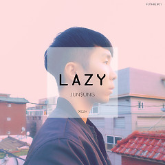 Lazy (Single) - Yoo Junsung
