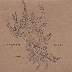Uprooted - The Antlers