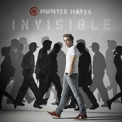 Invisible (CDS) - Hunter Hayes