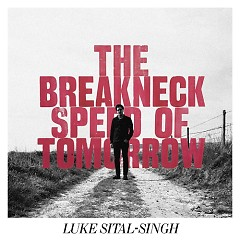 The Breakneck Speed Of Tomorrow - EP - Luke Sital-Singh