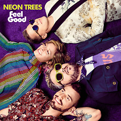 Feel Good (Single) - Neon Trees