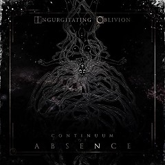 Continuum Of Absence - Ingurgitating Oblivion