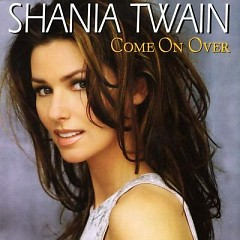 Come On Over (European Version) - Shania Twain
