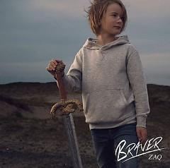 BRAVER - ZAQ