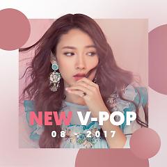 Nhạc Việt Mới Tháng 08/2017 - Various Artists