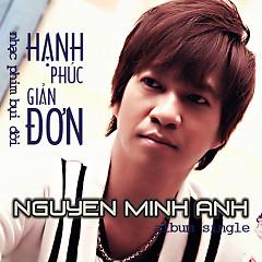 Hạnh Phúc Giản Đơn  - Nguyễn Minh Anh