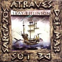 A Través Del Mar De Los Sargazos - Skay Beilinson