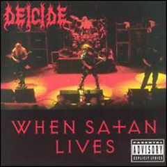 When Satan Lives - Deicide