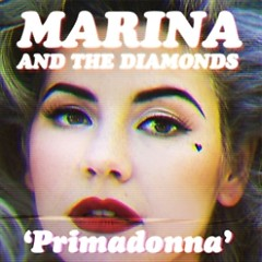 Primadonna (Remixes) - EP - Marina And The Diamonds