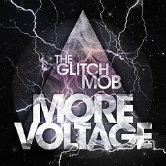 More Voltage - The Glitch Mob
