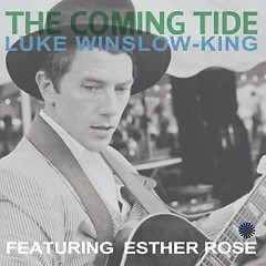 The Coming Tide - Luke Winslow-King,Esther Rose
