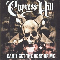 Can't Get The Best Of Me - Cypress Hill