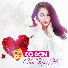 14/2 Cô Đơn (Single) - Chu Kim Hà