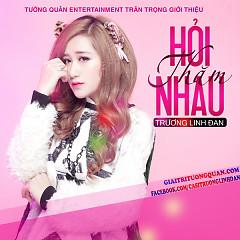Hỏi Thăm Nhau (Single) - Trương Linh Đan