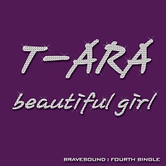 Beautiful Girl - T-Ara,Brave Brothers