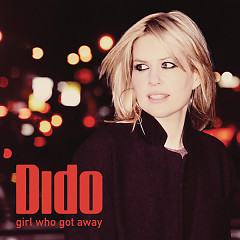 Girl Who Got Away (Deluxe Edition) - Dido