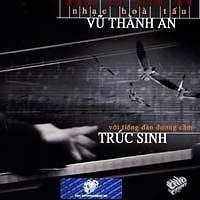 Album Nhạc Hòa Tấu Vũ Thành An Với Tiếng Dương Cầm Trúc Sinh - Various Artists