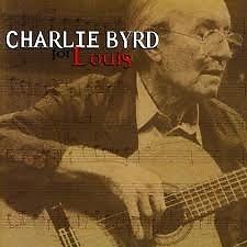For Louis - Charlie Byrd