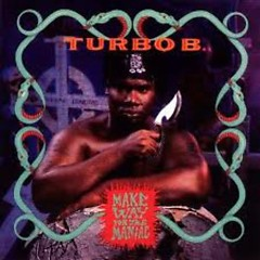 Make Way For The Maniac - Turbo B