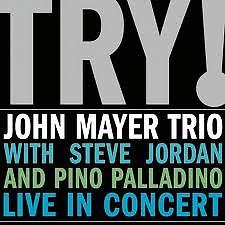 Try! - John Mayer Trio Live In Concert