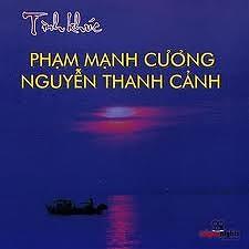 Tình Khúc Phạm Mạnh Cương - Nguyễn Thanh Cảnh