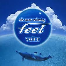 The Most Relaxing Feel Voice CD1
