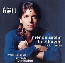 Mendelssohn, Beethoven: Violin Concerto - Joshua Bell