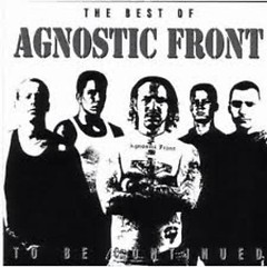To Be Continued-Best Of: Agnostic Front: Music (CD2) - Agnostic Front