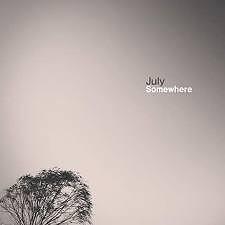 Somewhere - July