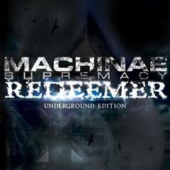 Redeemer (Underground) - Machinae Supremacy