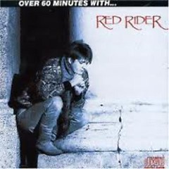 Over 60 Minutes With ... Red Rider (Greatest Hits)