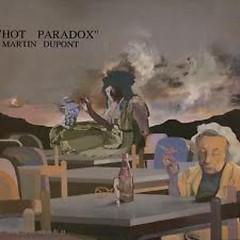 Hot Paradox - Martin Dupont