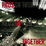 Reds, Go Together