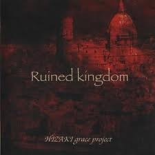 Ruined Kingdom - Hizaki Grace Project