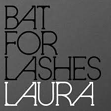 Laura - Bat for Lashes